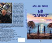 """""""Art Club"""" boton përmbledhjen me novela """"Në 'Safari'"""" të shkrimtarit Asllan Bisha"""