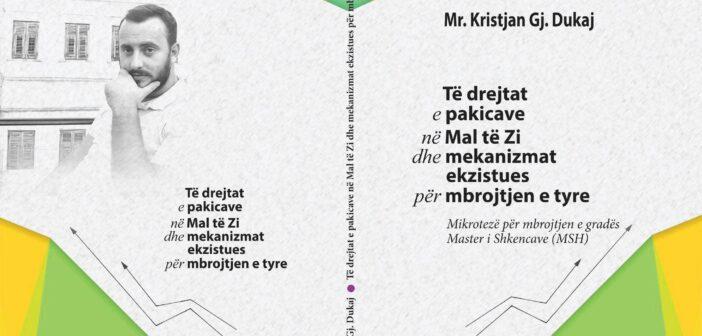 """Doli nga shtypi libri """"Të drejtat e pakicave në Mal të Zi dhe mekanizmat ekzistues për mbrojtjen e tyre"""" të autorit Kristjan Dukaj"""